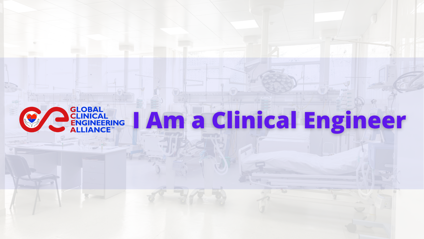 GCEA I am a Clinical Engineer